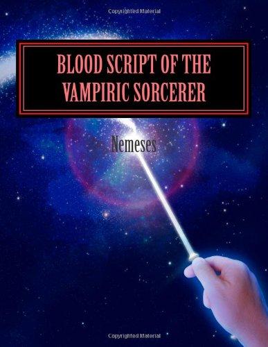9781468090970: Blood Script of the Vampiric Sorcerer: Volume I