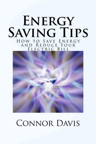 9781468092950: Energy Saving Tips: How to Save Energy and Reduce Your Electric Bill