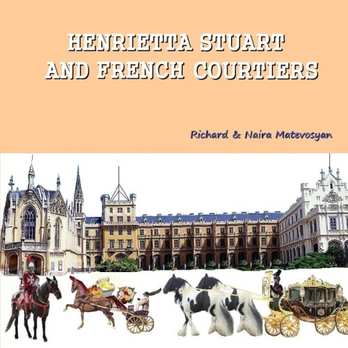 9781468093315: Henrietta Stuart and French courtiers