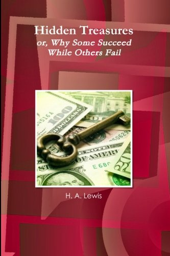 9781468093773: Hidden Treasures: or, Why Some Succeed While Others Fail