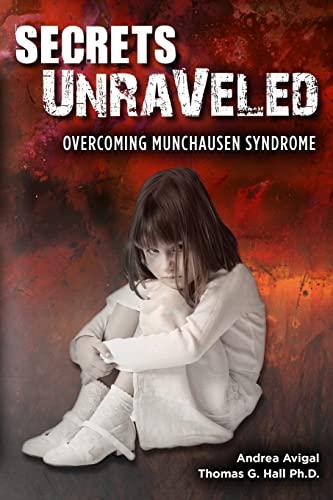 Secrets Unraveled: Overcoming Munchausen Syndrome: Andrea Avigal
