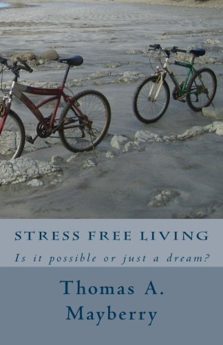 9781468095838: Stress Free Living: Is it possible or just a dream?