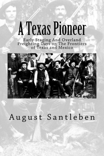 9781468101096: A Texas Pioneer: Early Staging And Overland Freighting Days on The Frontiers of Texas and Mexico