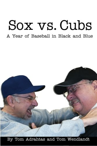 9781468101645: Sox vs. Cubs: A Year of Baseball in Black and Blue