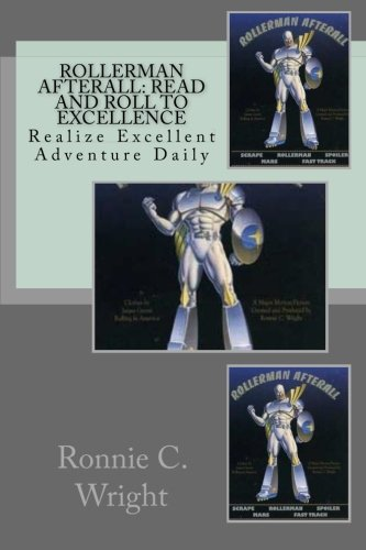 9781468102987: Rollerman Afterall: Read And Roll To Excellence: Realize Excellent Adventure Daily