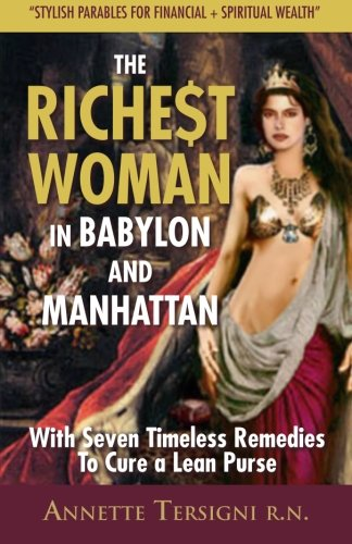 9781468103465: The Richest Woman In Babylon And Manhattan: With Seven Timeless Remedies to Cure a Lean Purse