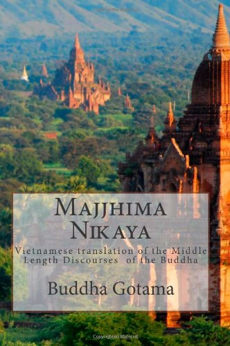 9781468104189: Majjhima Nikaya: Vietnamese translation of the Middle Length Discourses of the Buddha (Vietnamese Edition)
