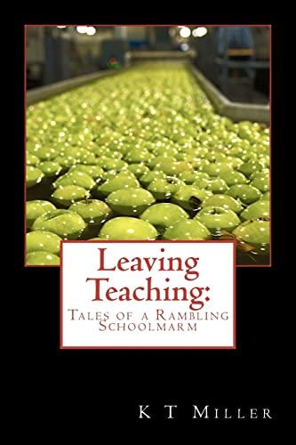 9781468105469: Leaving Teaching: Tales of a Rambling Schoolmarm