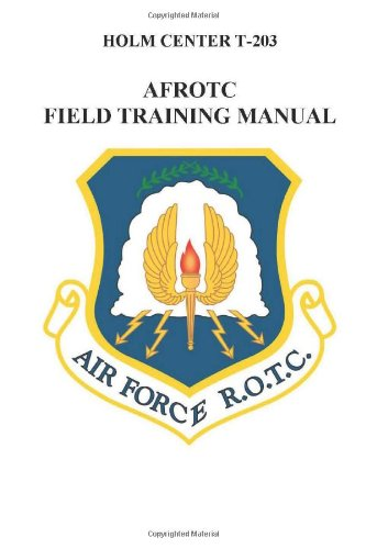 9781468106848: AFROTC - Field Training Manual: Holm Center T-203