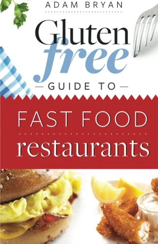 9781468107463: The Gluten Free Fast Food Guide