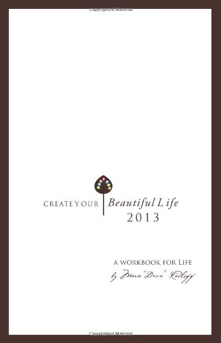 9781468107654: Create Your Beautiful Life: A workbook for designing your life