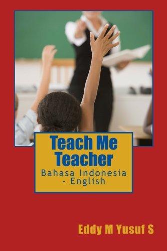 9781468111118: Teach Me Teacher: Bahasa Indonesia - English