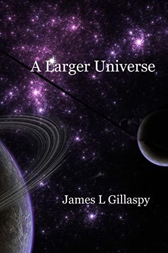 9781468112061: A Larger Universe