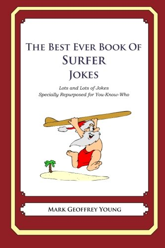 9781468114171: The Best Ever Book of Surfer Jokes: Lots and Lots of Jokes Specially Repurposed for You-Know-Who