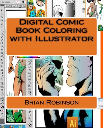 Digital Comic Book Coloring with Illustrator (1468115693) by Robinson, Brian