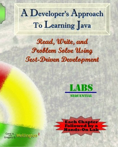 A Developer's Approach to Learning Java: Read, Write, and Problem Solve Using Test-Driven ...