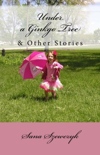 9781468117769: Under a Ginkgo Tree and Other Stories