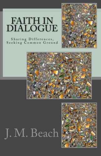 9781468120042: Faith in Dialogue: Sharing Differences, Seeking Common Ground