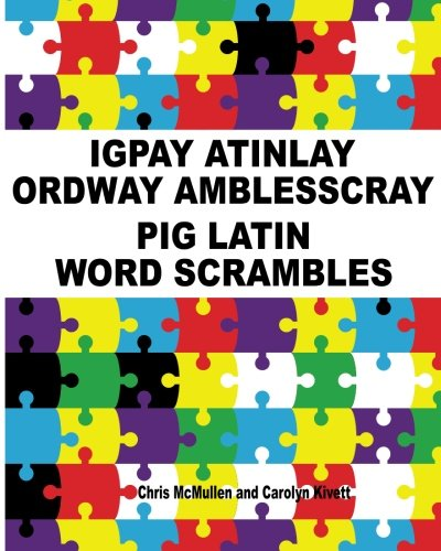 9781468120110: Igpay Atinlay Ordway Amblesscray: (Pig Latin Word Scrambles)
