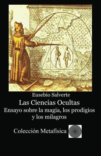 9781468122213: Las Ciencias Ocultas. Ensayo sobre la magia, los prodigios y los milagros (Spanish Edition)