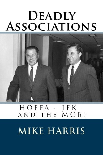 9781468123326: Deadly Associations: HOFFA - JFK - and the MOB!