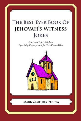 9781468124248: The Best Ever Book of Jehovah's Witness Jokes: Lots and Lots of Jokes Specially Repurposed for You-Know-Who