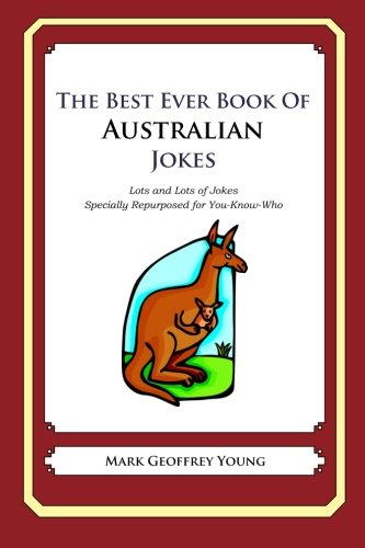 9781468124385: The Best Ever Book of Australian Jokes: Lots and Lots of Jokes Specially Repurposed for You-Know-Who