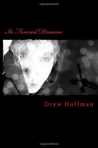 9781468125184: In Fevered Dreams: Poems By Drew Hoffman