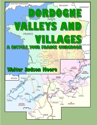 9781468126327: Dordogne Valleys and Villages: A Bicycle your France Guidebook (2nd edition)