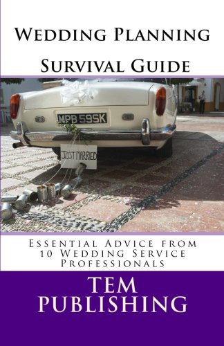 9781468127317: Wedding Planning Survival Guide: Essential Advice from 10 Wedding Service Professionals