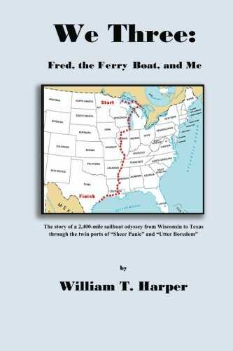 9781468127454: We Three: Fred, the Ferry Boat, and Me