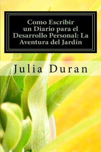 9781468128130: Como Escribir un Diario para el Desarrollo Personal: La Aventura del Jardín: Manual de Diario Guiado Uno (Spanish Edition)