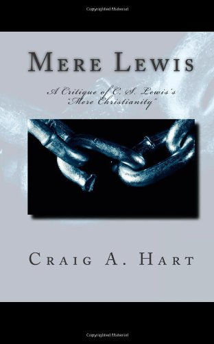 "9781468128895: Mere Lewis: A Critique of C. S. Lewis's ""Mere Christianity"""