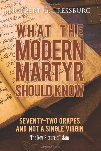 What the Modern Martyr Should Know: Seventy-Two Grapes and Not a Single Virgin: The New Picture of ...