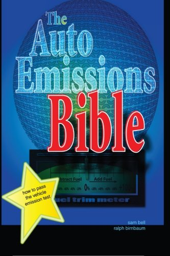 9781468130188: The Auto Emissions Bible: How to Pass the Vehicle Emissions Test