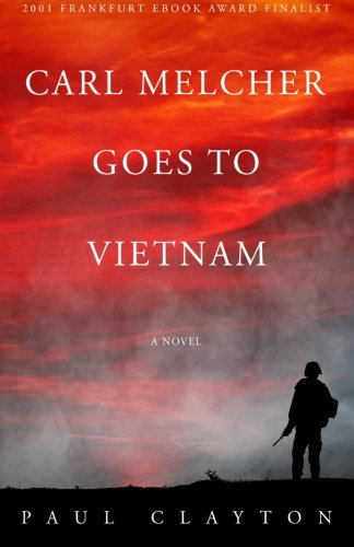 Carl Melcher Goes to Vietnam: Paul Clayton