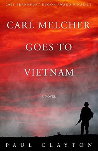 9781468130997: Carl Melcher Goes to Vietnam