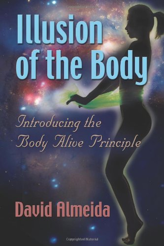 9781468132687: Illusion of the Body: Introducing the Body Alive Principle