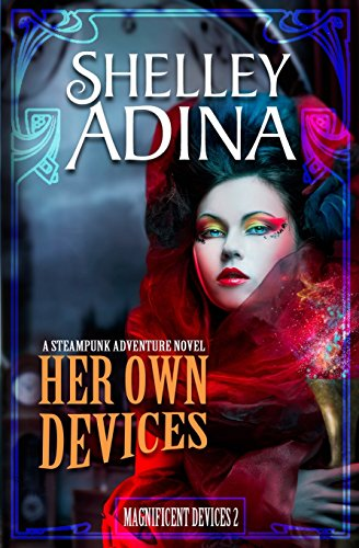 9781468134377: Her Own Devices: A steampunk adventure novel (Magnificent Devices, Book Two)