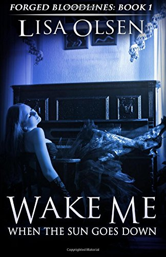 9781468135404: Wake Me When the Sun Goes Down: Forged Bloodlines