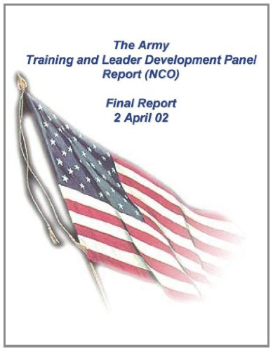 9781468136029: The Army Training and Leader Development Panel Report (NCO): Final Report (2 April 02)