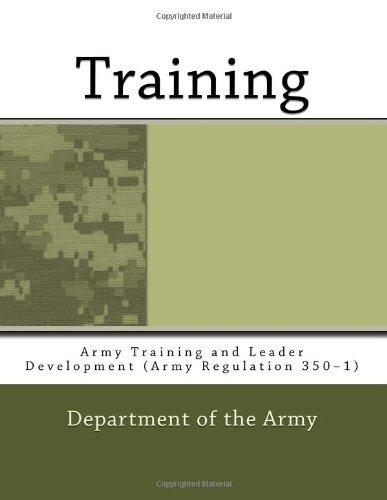 9781468136036: Training: Army Training and Leader Development (Army Regulation 350–1)