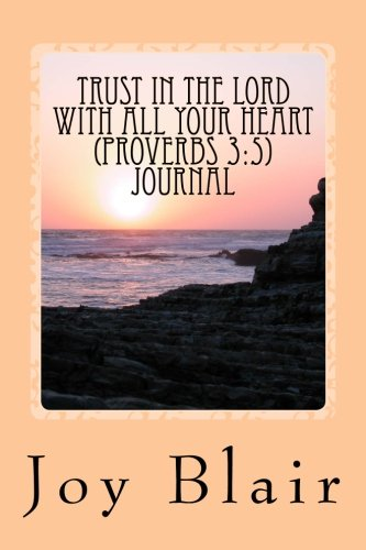 9781468136326: Trust In The Lord With All Your Heart (Proverbs 3:5) Journal