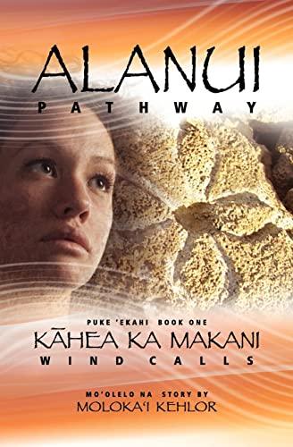 9781468136364: Alanui - Pathway: Kahea Ka Makani - Wind Calls: 1