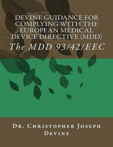 9781468137583: Devine Guidance for Complying with the European Medical Device Directive (MDD): The MDD 93/42/EEC