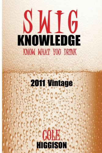 9781468138344: Swig Knowledge: The blog turned into a book.