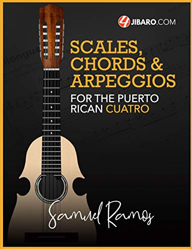 9781468138757: Scales, Chords & Arpeggios for the Puerto Rican Cuatro: Samuel Ramos