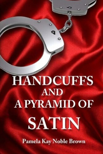 9781468140545: Handcuffs and a Pyramid of Satin