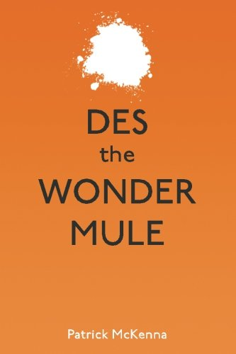 9781468140620: Des the Wonder Mule: Volume 1