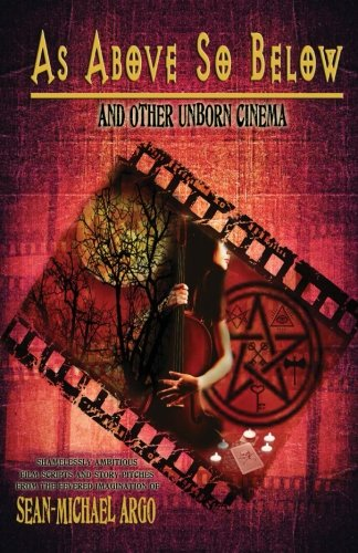 9781468142310: As Above So Below: And Other Unborn Cinema
